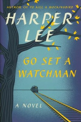 Go Set a Watchman  -     By: Harper Lee