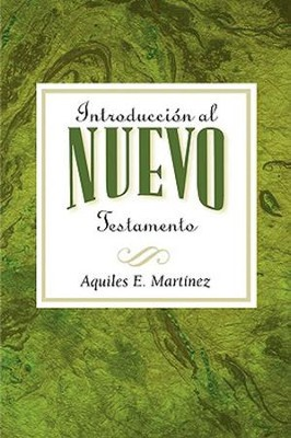 Introduccion al Nuevo Testamento AETH: Introduction to the New Testament Spanish - eBook  -     By: Aquiles E. Martinez
