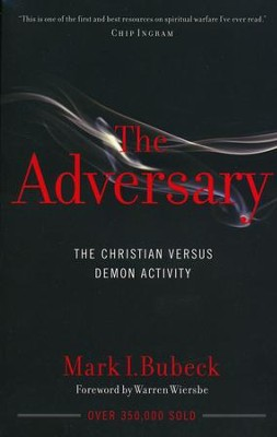 The Adversary: The Christian Versus Demon Activity  -     By: Mark I. Bubeck