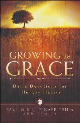 Growing in Grace: Daily Devotions for Hungry Hearts  -     By: Paul Tsika