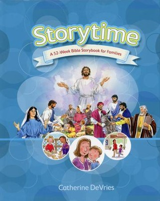 Storytime: A 52-Week Bible Storybook for Families  -     By: Catherine DeVries