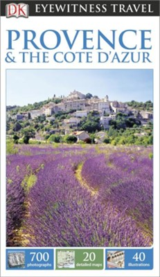 DK Eyewitness Travel Guide: Provence & The Cote d'Azur  -