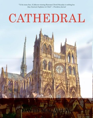 Cathedral: The Story of Its Construction Revised Edition  -     By: David Macaulay