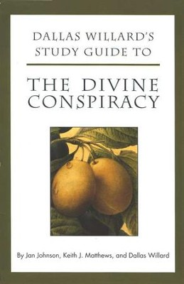 Dallas Willard's Study Guide to The Divine Conspiracy          -     By: Jan Johnson, Keith Matthews, Dallas Willard