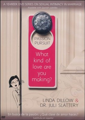 Passion Pursuit DVD: What Kind of Love are You Making?  -     By: Linda Dillow, Dr. Juli Slattery