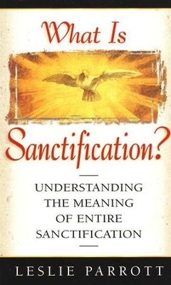 What Is Santification?  -     By: Dr. Leslie Parrott