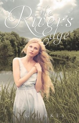 The River's Edge  -     By: J.G. Jakes