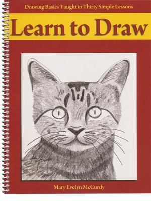 Learn to Draw: Drawing Basics Taught in Thirty Simple Lessons  -     By: Mary Evelyn McCurdy