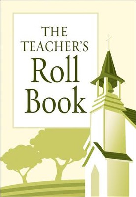 The Teacher's Roll Book - Sunday School Record Book  -