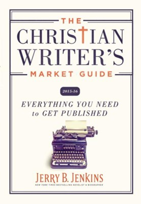 The Christian Writer's Market Guide 2015-2016: Everything You Need to Get Published  -     By: Jerry B. Jenkins