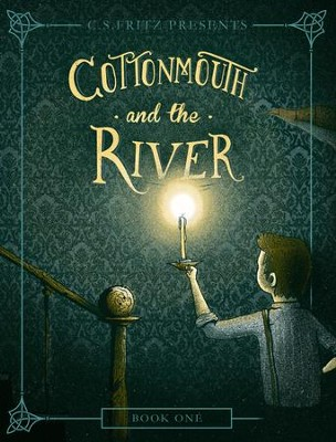Cottonmouth and the River, Vol. 1   -     By: C.S. Fritz