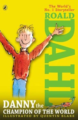 Danny the Champion of the World  -     By: Roald Dahl