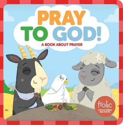 Pray to God!  -     By: Kristen McCurry     Illustrated By: Jennifer Hilton