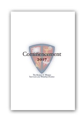 IWS Commencement 2017  -     By: Robert E. Webber Institute Worship Studies