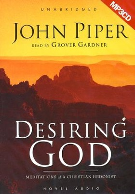 Desiring God: Meditations of a Christian Hedonist    - Audiobook on MP3 CD-ROM  -     By: John Piper