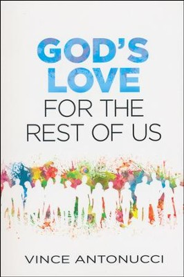 God's Love for the Rest of Us  -     By: Vince Antonucci