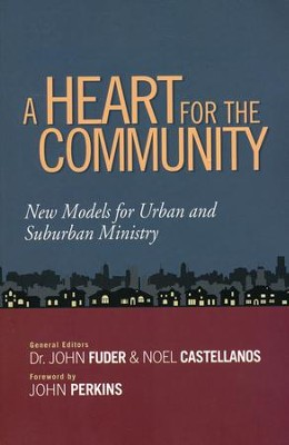 A Heart for the Community: New Models for Urban and Suburban Ministry  -     By: John Fuder, Noel Castellanos
