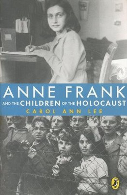 Anne Frank and the Children of the Holocaust  -     By: Carol Ann Lee