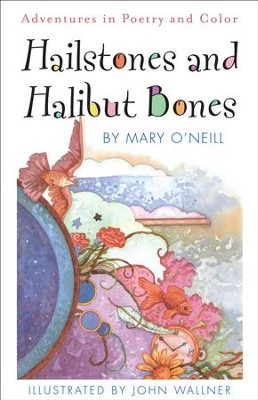 Hailstones & Halibut Bones: Adventures in  Poety and Color  -     By: Mary O'Neill     Illustrated By: John Wallner