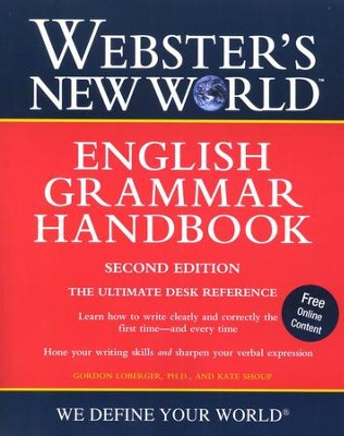 Webster's New World English Grammar Handbook, Second Edition  -     By: Kate Shoup, Gordon Loberger