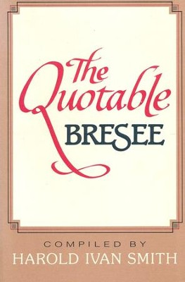The Quotable Bresee   -     By: Harold Ivan Smith