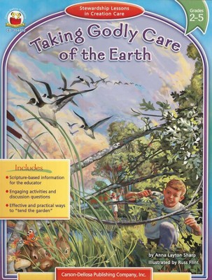 Taking Godly Care of the Earth (2-5): Stewardship Lessons in Creation Care  -     By: Anna Layton Sharp