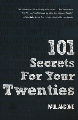 101 Secrets for Your Twenties     -     By: Paul Angone