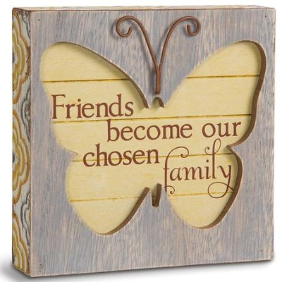 Friends Become Our Chosen Family, Butterfly Plaque  -