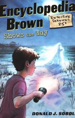 Encyclopedia Brown Shows the Way  -     By: Donald J. Sobol