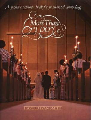 More Than I Do: Pastor's Resource Book for Premarital Counseling  -     By: Harold Ivan Smith
