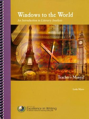 Windows to the World: An Introduction to Literary Analysis (Teacher's Manual Only)  -     By: Lesha Myers