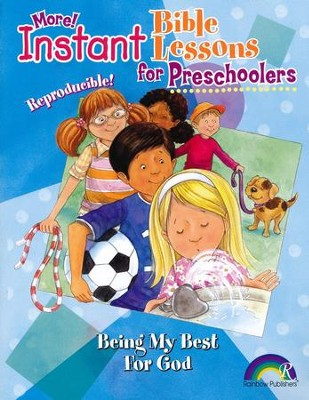 More! Instant Bible Lessons for Preschoolers: Being My Best for God  -     By: Pamela J. Kuhn