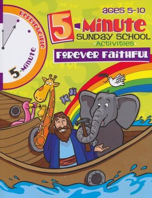 5-Minute Sunday School Activities for Ages 5-10: Forever Faithful   -