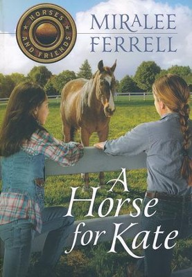 #1: A Horse for Kate  -     By: Miralee Ferrell