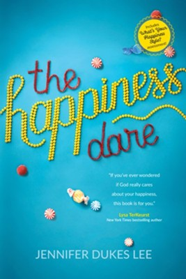 The Happiness Dare: Finding the Sweet Spot of Your Heart's Deepest, Holiest, and Most Vulnerable Desire  -     By: Jennifer Dukes Lee