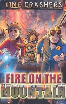 Time Crashers: Fire on the Mountain  -     By: H. Michael Brewer