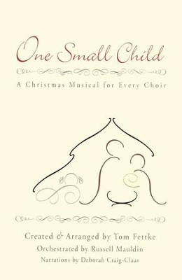 one small child a christmas musical for every choir - Christmas Cantatas For Small Choirs