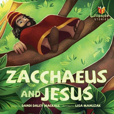 Zacchaeus and Jesus  -     By: Dandi Daley Mackall     Illustrated By: Lisa Manuzak