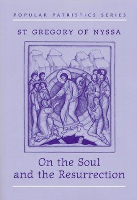 On the Soul and Resurrection (Popular Patristics)   -     Translated By: Catherine P. Roth     By: St. Gregory of Nyssa