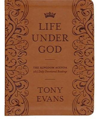 Life Under God: The Kingdom Agenda Daily Devotional Readings  -     By: Tony Evans