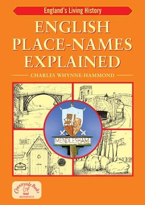 English Place-Names Explained: Their Origins and Meaning - eBook  -     By: Charles Whynne-Hammond