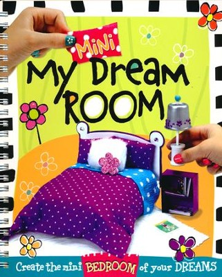 My Mini Dream Room: Create the Mini Bedroom of Your Dreams  -     By: Karen H. Whiting