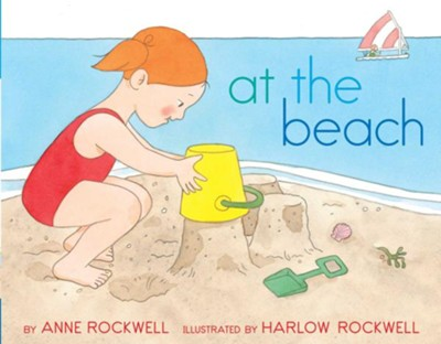 At the Beach  -     By: Anne Rockwell     Illustrated By: Harlow Rockwell, Lizzy Rockwell