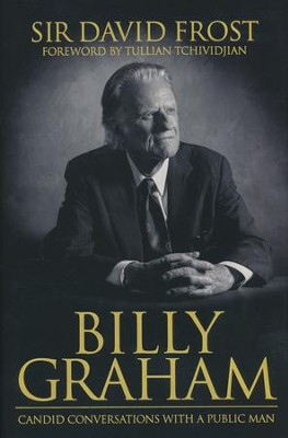 Billy Graham: Candid Conversations with a Public Man  -     By: David Frost