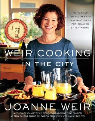 Weir Cooking in the City: More than 125 Recipes and Inspiring Ideas for Relaxed Entertaining - eBook  -     By: Joanne Weir, Penina Meisels