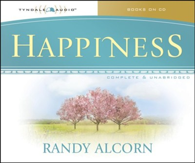 Happiness Audiobook on CD   -     By: Randy Alcorn