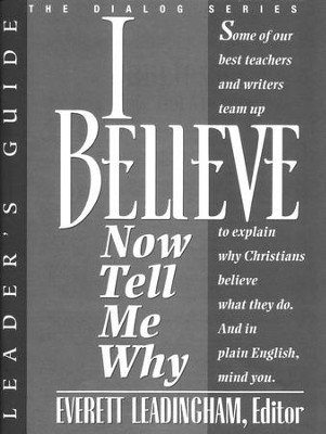 I Believe Now Tell Me Why Leader's Guide  -     By: Everett Leadingham