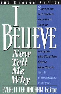 I Believe- Now Tell Me Why, Dialog Series               -     By: Everett Leadingham