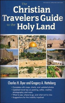 The Christian Traveler's Guide to the Holy Land  -     By: Charles Dyer, Gregory Hatteberg