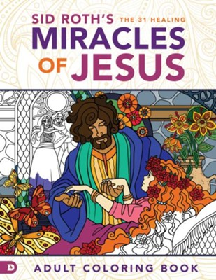 Sid Roth's The 31 Healing Miracles of Jesus  -     By: Sid Roth
